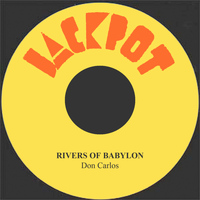 Don Carlos - Rivers Of Babylon