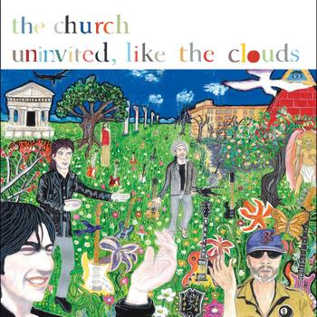 The Church - Uninvited, Like the Clouds