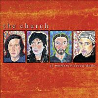 The Church - El Momento Descuidado