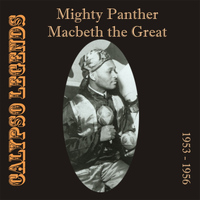 Mighty Panther - Calypso Legends - Mighty Panther / Macbeth the Great (1953 - 1956)