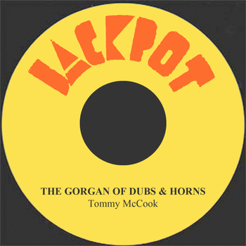 Tommy McCook - The Gorgan Of Dubs & Horns