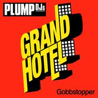Plump DJs - Gobbstopper