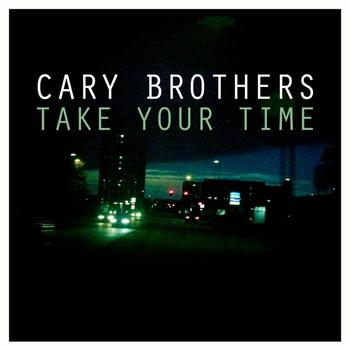 Cary Brothers - Take Your Time