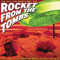 Rocket From The Tombs - The Day the Earth Met the Rocket From the Tombs