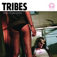 Tribes - When My Day Comes EP