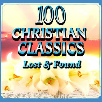 Various Artists - 100 Christian Classics - Lost & Found