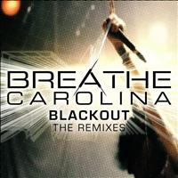 Breathe Carolina - Blackout (The Remixes)