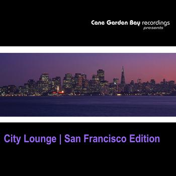 Various Artists - City Lounge | San Francisco Edition