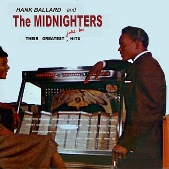 Hank Ballard & The Midnighters - Hank Ballard & The Midnighters Their Greatest Jukebox  Hits