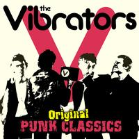 The Vibrators - Original Punk Classics