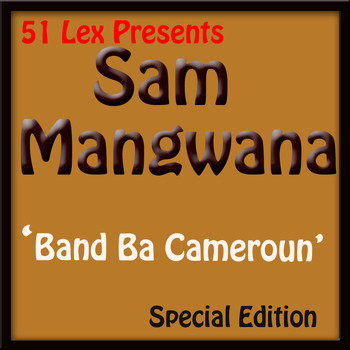Sam Mangwana - 51Lex Presents Band Ba Cameroun