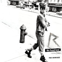 Rihanna - We Found Love (The Remixes)