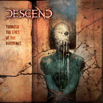 Descend - Through The Eyes Of The Burdened