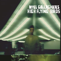 Noel Gallagher's High Flying Birds - Noel Gallagher's High Flying Birds (Deluxe Edition)