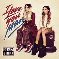 Rebecca & Fiona - I Love You, Man