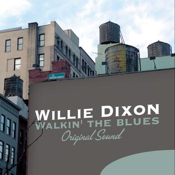 Willie Dixon - Walkin' the Blues (Original Sound)