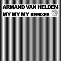 Armand Van Helden - My My My Remixes