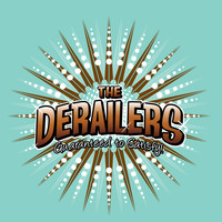 The Derailers - Guaranteed to Satisfy
