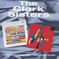 The Clark Sisters - A Salute to Great Singing Groups / The Clark Sisters Sing Again