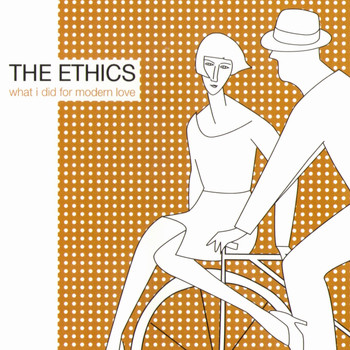 The Ethics - What I Did For Modern Love
