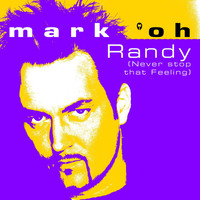 Mark 'Oh - Randy (Never stop that Feeling)