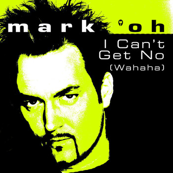 Mark 'Oh - I Can't Get No (Wahaha)