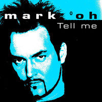 Mark 'Oh - Tell Me