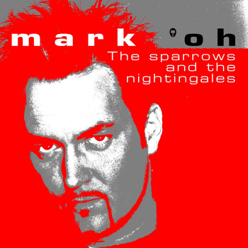 Mark 'Oh - The Sparrows and the Nightingales