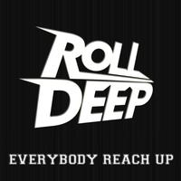 Roll Deep - Everybody Reach Up