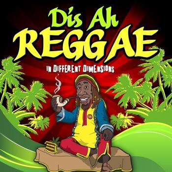 Various Artists - Dis Ah Reggae:In Different Dimensions