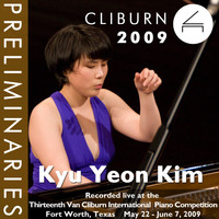 Kyu Yeon Kim - 2009 Van Cliburn International Piano Competition: Preliminary Round - Kyu Yeon Kim