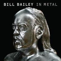 Bill Bailey - Bill Bailey in Metal
