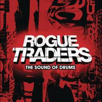 Rogue Traders - The Sound Of Drums