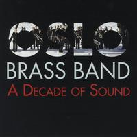 Oslo Brass Band - A Decade of Sound