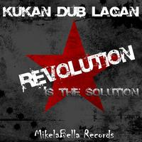 Kukan Dub Lagan - Revolution Is The Solution EP