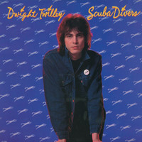 Dwight Twilley - Scuba Divers