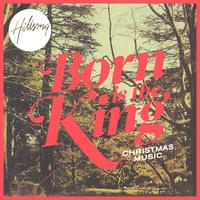 Hillsong - Born Is the King