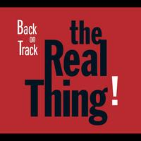 The Real Thing - Back on Track