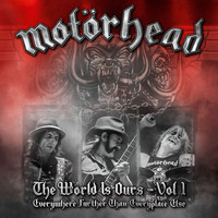 Motörhead - The Wörld Is Ours - Vol 1 Everywhere Further Than Everyplace Else (Explicit)