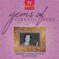 Kadri Gopalnath - Gems Of Carnatic Music – Live In Concert 2006 - Kadri Gopalnath