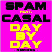 Spam - Day By Day Remixes (feat. Tino Casal)