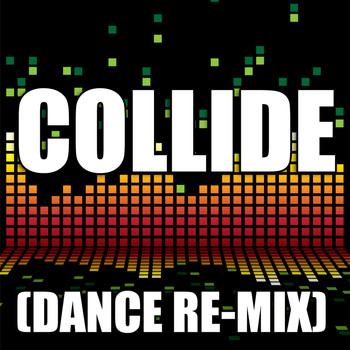 The Re-Mix Heroes - Collide
