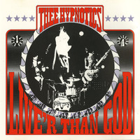 Thee Hypnotics - Live'r Than God (Remastered)