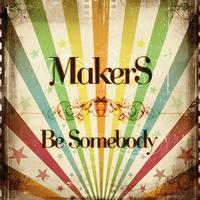 Makers - Be Somebody EP