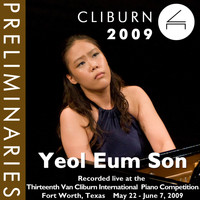 Yeol Eum Son - 2009 Van Cliburn International Piano Competition: Preliminary Round - Yeol Eum Son