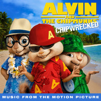 Alvin And The Chipmunks - Chipwrecked (Music From The Motion Picture)
