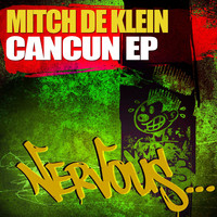 Mitch De Klein - Cancun EP