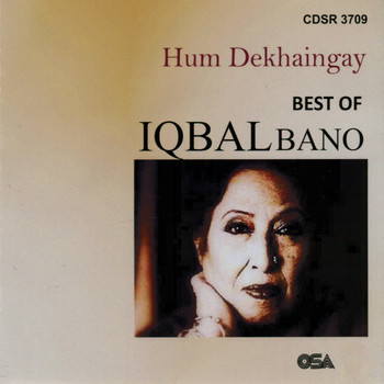 Iqbal Bano - Hum Dekhaingay : Best of Iqbal Bano