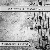 Maurice Chevalier - Timeless Voices: Maurice Chevalier Vol 1