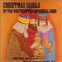 Westminster Cathedral Choir - Christmas Carols by The Westminster Cathedral Choir